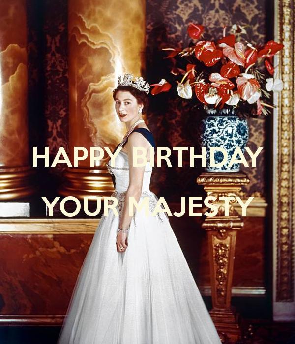 happy birthday your majesty